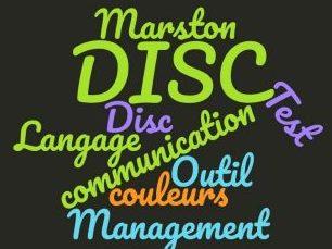 L'outil DISC. DISC et communication. Le DISC et management. Utilisez la méthode DISC ou l'outil DISC